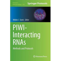 PIWI-Interacting RNAs: Methods and Protocols by Mikiko C. Siomi, 9781627036931