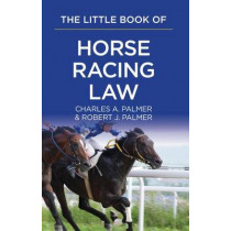 The Little Book of Horse Racing Law: The ABA Little Book Series by Charles A. Palmer, 9781627225021