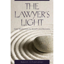 The Lawyer's Light: Daily Meditations for Growth and Recovery by Kevin Chandler, 9781627225298