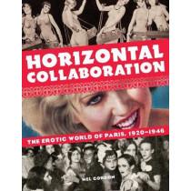 Horizontal Collaboration: The Erotic World of Paris, 1920-1946 by Mel Gordon, 9781627310178