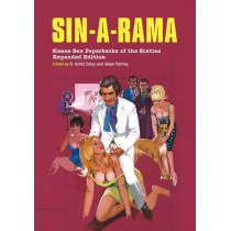 Sin-a-rama: Sleaze Sex Paperbacks of the Sixties, Expanded Edition by Astrid Daley-Douglas, 9781627310284