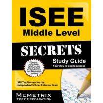 ISEE Middle Level Secrets Study Guide: ISEE Test Review for the Independent School Entrance Exam by ISEE Exam Secrets Test Prep, 9781627331104
