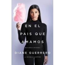 En El Pa s Que Amamos: Mi Familia Dividida by Diane Guerrero, 9781627798334