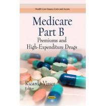 Medicare Part B: Premiums & High-Expenditure Drugs by Ricardo Visser, 9781628080971