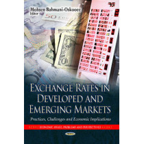 Exchange Rates in Developed & Emerging Markets: Practices, Challenges & Economic Implications by Mohsen Bahmani-Oskooee, 9781628081640