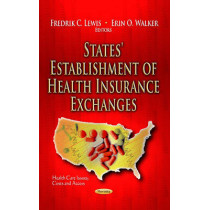 States' Establishment of Health Insurance Exchanges by Fredrik C. Lewis, 9781628085754