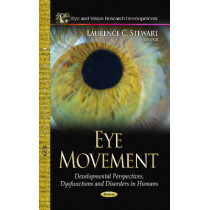 Eye Movement: Developmental Perspectives, Dysfunctions & Disorders in Humans by Laurence C. Stewart, 9781628086010
