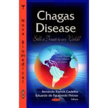 Chagas Disease: Still a Threat to our World? by Fernanda Ramos Gadelha, 9781628086812