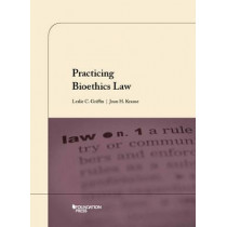 Practicing Bioethics Law by Leslie Griffin, 9781628102079