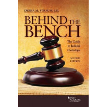 Behind the Bench: The Guide to Judicial Clerkships by Debra Strauss, 9781628103823