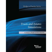 Trusts and Estates Simulations Bridge to Practice by Danaya Wright, 9781628109658