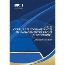 Guide du Corpus des connaissances en management de projet (guide PMBOK): (French version of: A guide to the Project Management Body of Knowledge: PMBOK guide) by Project Management Institute, 9781628250022