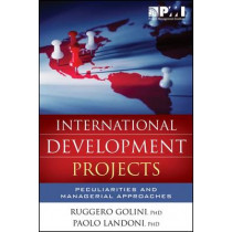 International Development Projects: Peculiarities and Managerial Approaches by Ruggero Golini, 9781628250176
