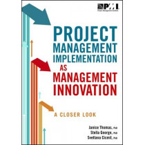 Project Management Implementation as Management Innovation: A Closer Look by Stella George, 9781628250312