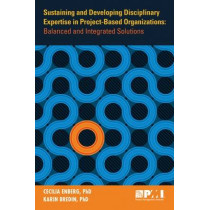 Sustaining and Developing Disciplinary Expertise in Project-Based Organizations: Balanced and Integrated Solutions by Karin Bredin, 9781628250756