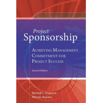 Project Sponsorship: Achieving Management Commitment for Project Success by Randall L. Englund, 9781628250770