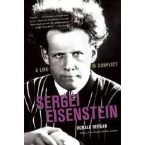 Sergei Eisenstein: A Life in Conflict by Ronald Bergan, 9781628725773