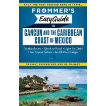 Frommer's EasyGuide to Cancun and the Caribbean Coast of Mexico by Christine Delsol, 9781628871586