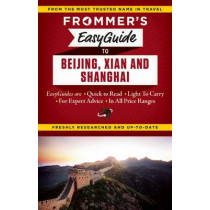Frommer's EasyGuide to Beijing, Xian and Shanghai by Graham Bond, 9781628871708