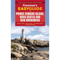 Frommer's EasyGuide to Prince Edward Island, Nova Scotia and New Brunswick by Darcy Rhyno, 9781628872484