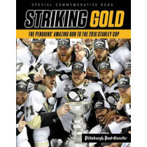 Striking Gold: The Penguinsa Amazing Run to the 2016 Stanley Cup by Pittsburgh Post-Gazette, 9781629372204