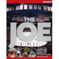 The Joe: Memories from the Heart of Hockeytown by Detroit Free Press, 9781629374758