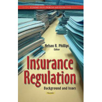 Insurance Regulation: Background & Issues by Nelson R. Phillips, 9781629481418