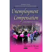 Unemployment Compensation: Contemporary Issues by Marcos N. Wynn, 9781629483481