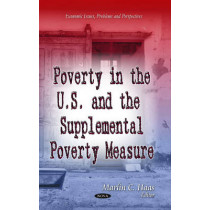 Poverty in the U.S. & the Supplemental Poverty Measure by Marlin C. Haas, 9781629483603