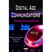 Digital Age Communications: Statutory Framework Issues by Philip Linch, 9781629488226