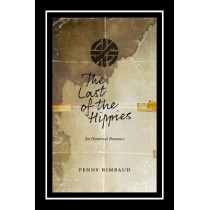 The Last Of The Hippies: An Hysterical Romance by Penny Rimbaud, 9781629631035
