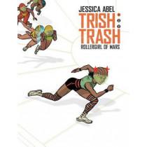 Trish Trash #1: Rollergirl of Mars by Jessica Abel, 9781629916149