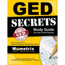 GED Secrets Study Guide: GED Exam Review for the General Educational Development Tests by GED Exam Secrets Test Prep, 9781630949921
