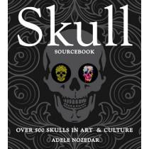 Skull Sourcebook: Over 500 Skulls in Art & Culture by Adele Nozedar, 9781631061585