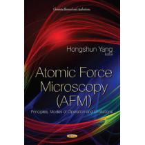Atomic Force Microscopy (AFM): Principles, Modes of Operation & Limitations by Hongshun Yang, 9781631171727