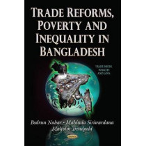 Trade Reforms, Poverty and Inequality in Bangladesh by Bodrun Nahar, 9781631175053
