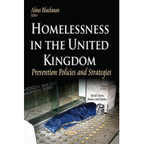 Homelessness in the United Kingdom: Prevention Policies & Strategies by Alma Blackman, 9781631176739