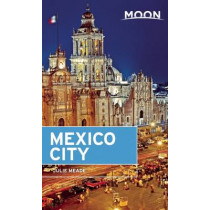 Moon Mexico City (Sixth Edition) by Julie Meade, 9781631214080