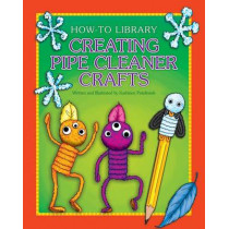 Creating Pipe Cleaner Crafts by Kathleen Petelinsek, 9781631378041