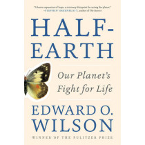 Half-Earth: Our Planet's Fight for Life by Edward O. Wilson, 9781631492525