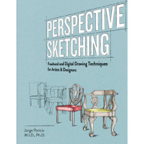 Perspective Sketching: Freehand and Digital Drawing Techniques for Artists & Designers by Jorge Paricio, 9781631590320