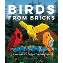 Birds from Bricks: Amazing LEGO(R) Designs That Take Flight - With 15 Step-by-Step Projects by Thomas Poulsom, 9781631590795