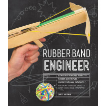 Rubber Band Engineer: Build Slingshot Powered Rockets, Rubber Band Rifles, Unconventional Catapults, and More Guerrilla Gadgets from Household Hardware by Lance Akiyama, 9781631591044
