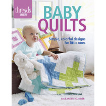 Baby Quilts: Simple, Colorful Designs for Little Ones by Anjeanette Klinder, 9781631864018