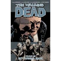 The Walking Dead Volume 25: No Turning Back by Robert Kirkman, 9781632156594