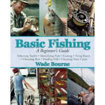 Basic Fishing: A Beginner's Guide by Wade Bourne, 9781632203380