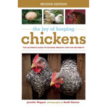 The Joy of Keeping Chickens: The Ultimate Guide to Raising Poultry for Fun or Profit by Jennifer Megyesi, 9781632204677