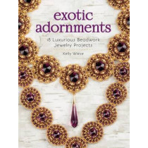 Exotic Adornments: 18 Luxurious Beadwork Jewelry Projects by Kelly Wiese, 9781632503527