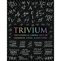 Trivium: The Classical Liberal Arts of Grammar, Logic, & Rhetoric by John Michell, 9781632864963
