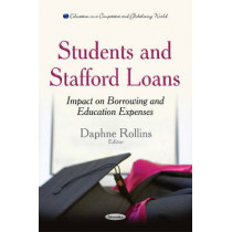 Students & Stafford Loans: Impact on Borrowing & Education Expenses by Daphne Rollins, 9781633211261